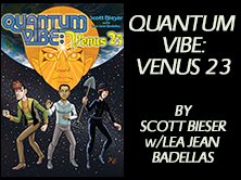 Quantum Vibe: Venus 23, by Scott Bieser, 192 pages