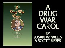 A Drug War Carol, by Susan W Wells and Scott Bieser, 76 pages