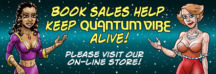 Book Sales Help Keep Quantum Vibe Ad-Free! Please visit our online store!